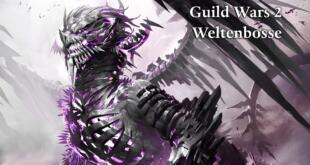Guild Wars 2 Weltenbosse